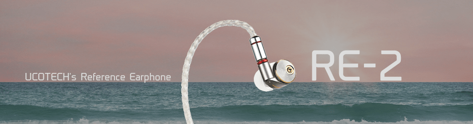 UCOTECH Reference Earphone RE-2 banner