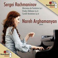Nareh Arghamanyan Rachmaninov:Morceaux de Fantaisie、Etudes-Tableaux、Corelli Variations